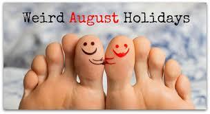 Strange Holidays of August